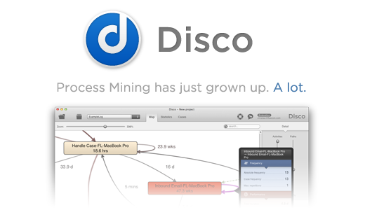 Disco - Process Mining has just grown up. A lot.