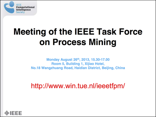 Slides from the annual meeting of the IEEE Task Force on Process Mining